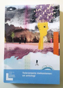 Bokomslag, kollage av Kati Mets, Tolransens mekaniskmer: en antologi, Forum flr Levande Historia